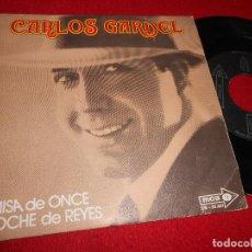Discos de vinilo: CARLOS GARDEL MISA DE ONCE/NOCHE DE REYES 7'' SINGLE 1972 MCA SPAIN ESPAÑA. Lote 107085375