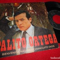 Discos de vinilo: PALITO ORTEGA BIENVENIDA NAVIDAD/CHANGUITO DIOS 7'' SINGLE 1967 RCA SPAIN ESPAÑA. Lote 107085479
