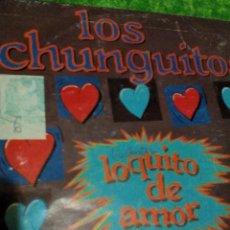 Discos de vinilo: C1--DISCO VINILO SINGEL_ LOS CHUNGUITOS 2 CANCIONES,. Lote 107151583