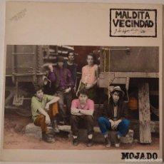 Discos de vinilo: MALDITA VECINDAD Y LOS HIJOS DEL 5TO. PATIO..MOJADO.(ARIOLA 1990) SPAIN. Lote 107247995