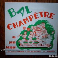 Discos de vinilo: BAL CAMPETRE AU PAY BASQUE - ORCHESTRE RAMUNTCHO -. Lote 107289303