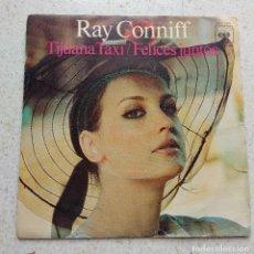 Discos de vinilo: RAY CONNIFF. TIJUANA TAXI. FELICES JUNTOS. Lote 107332983