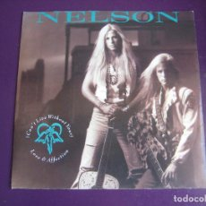 Discos de vinilo: NELSON SG DGC 1990 CAN'T LIVE WITHOUT YOUR LOVE AND AFFECTION/ WILL YOU LOVE ME SOFT ROCK. Lote 107341675