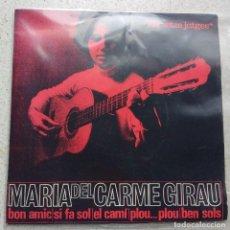 Discos de vinilo: MARIA DEL CARME GIRAU - BONS AMICS / BEN SOLS / SI FA SOL / EL CAMÍ / PLOU... PLOU!. Lote 107364811