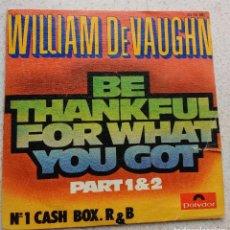 Discos de vinilo: WILLIAM DEVAUGHN – BE THANKFUL FOR WHAT YOU GOT. Lote 107378223