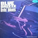 Discos de vinilo: LIVIN´ BLUES BLUE BREEZE LP 1978. Lote 107379579