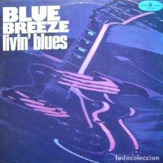 Discos de vinilo: LIVIN´ BLUES BLUE BREEZE LP 1978. Lote 107379579
