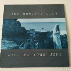 Discos de vinilo: THE HUNTERS CLUB - GIVE ME YOUR SOUL. Lote 107388643