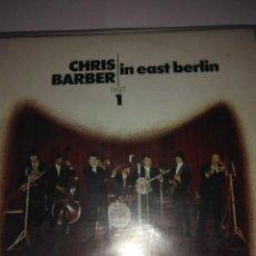 Discos de vinilo: CHRIS BARBER IN EAST BERLIN . Lote 107436335