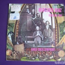 Discos de vinilo: GOOSE CREEK SYMPHONY SG EMI CAPITOL 1972 OH LORD WON'T YOU BUY ME A MERCEDES BENZ +1 COUNTRY ROCK. Lote 107491715