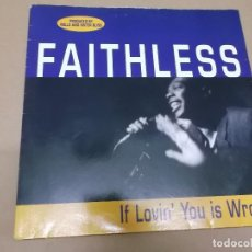 Discos de vinilo: FAITHLESS (MX) LOVIN' YOU IS WRONG +1 TRACK AÑO 1996. Lote 107591911