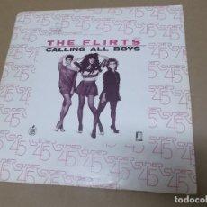 Discos de vinilo: THE FLIRTS (MX) CALLING ALL BOYS +1 TRACK AÑO 1983. Lote 107600731