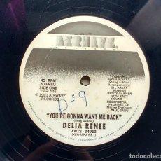 Discos de vinilo: DELIA RENEE – YOU'RE GONNA WANT ME BACK. EDICIÓN US. Lote 107616495