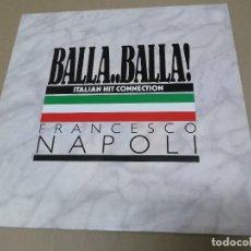 Discos de vinilo: FRANCESCO NAPOLI (MX) BELLA BELLA (ITALIAN HIT CONECCTION) +1 TRACK AÑO 1987. Lote 107652919