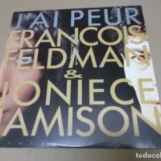 Discos de vinilo: FRANCOIS FELDMAN & JONIECE JAMISON (MX) J'AI PEUR +1 TRACK AÑO 1991 – EDICION HOLANDA. Lote 107652967