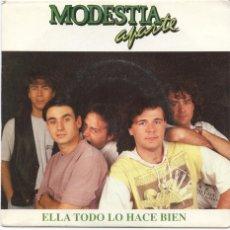 Discos de vinilo: MODESTIA APARTE_ELLA TODO LO HACE BIEN_VINILO PROMO 7'' EDICIÓN ESPAÑOLA_1992_COMO NUEVO!!!. Lote 107674111