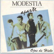 Discos de vinilo: MODESTIA APARTE_OJOS DE HIELO_VINILO PROMO 7'' EDICIÓN ESPAÑOLA_1992_COMO NUEVO!!!. Lote 107675939