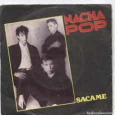 Discos de vinilo: NACHA POP_SACAME/CADA UNO SU RAZÓN_VINILO 7'' EDICION ESPAÑOLA_1986. Lote 107704559