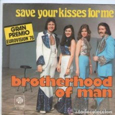 Discos de vinilo: BROTHERHOOD OF MAN - SAVE YOUR KISSES FOR ME / LET'S LOVE TOGETHER - SINGLE EUROVISION'76. Lote 107748407