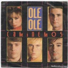 Discos de vinilo: OLE OLE_VICKY LARRAZ_CAMINEMOS_VINILO 7'' SINGLE PROMO ESPAÑOL_1985. Lote 107769555