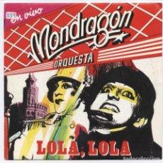 Discos de vinilo: ORQUESTA MONDRAGÓN_LOLA LOLA/CAPERUCITA FEROZ_VINILO 7'' SINGLE PROMO ESPAÑOL_1985_COMO NUEVO!!!. Lote 107771247