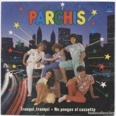 Discos de vinilo: PARCHIS_TRANQUI,TRANQUI/NO PONGAS EL CASSETTE_VINILO 7'' SINGLE EDICIÓN ESPAÑOLA_1983 COMO NUEVO!!!. Lote 107773295