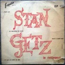 Discos de vinilo: STAN GETZ. IN RETROSPECT: THERE'S A SMALL HOTEL/ I'VE GOT YOU UNDER MY SKY+ 2. ESQUIRE, UK EP. Lote 107821547