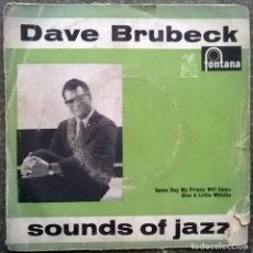 Discos de vinilo: DAVE BRUBECK QUARTET. SOUNDS OF JAZZ: DAY MY PRINCE WILL COME/ GIVE A LITTLE WHISTLE FONTANA UK 1957. Lote 107821791