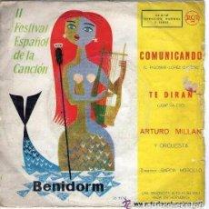 Discos de vinilo: ARTURO MILLAN - COMUNICANDO - FESTIVAL ESPAÑOL DE LA CANCION 1960 - BENIDORM. Lote 107827287