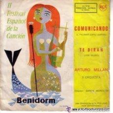 Discos de vinilo: ARTURO MILLAN, COMUNICANDO, FESTIVAL ESPAÑOL DE LA CANCION 1960 BENIDORM. Lote 107827351