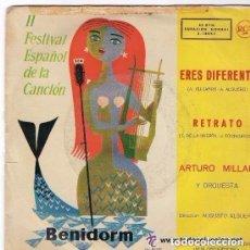 Discos de vinilo: ARTURO MILLAN - ERES DIFERENTE - FESTIVAL ESPAÑOL DE LA CANCION 1960 - BENIDORM . Lote 107827443