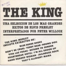 Discos de vinilo: PETER WILLCOX_THE KING_ELVIS PRESLEY MEDLEY_WHITE LABELS_7'' SPANISH EDITION_1981_NEAR MINT!!!. Lote 107854863