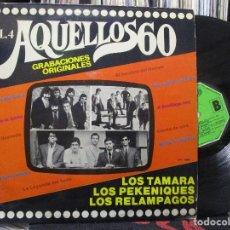Discos de vinilo: AQUELLOS 60 . VOL . 4 PEKENIKES , RELAMPAGOS TAMARA ...ETC . Lote 107856383