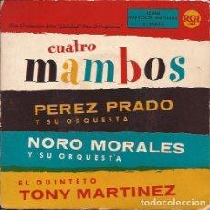 Discos de vinilo: EP-CUATRO MAMBOS RCA 3-20071 SPAIN 195??? PEREZ PRADO NORO MORALES TONI MARTINEZ. Lote 107873831