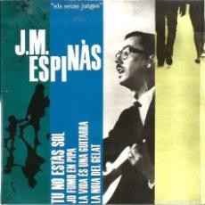 Discos de vinilo: EP JOSEP MARIA ESPINAS : TU NO ESTAS SOL (ARREGLOS DE LLEO BORRELL ) . Lote 107940139