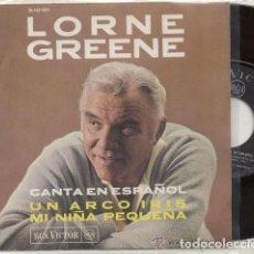 Discos de vinilo: LORNE GREENE EN ESPAÑOL ( BONANZA ) UN ARCO IRIS / SINGLE 45 RPM / EDITADO POR RCA ESPAÑA. Lote 107959843