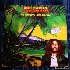 Discos de vinilo: BOB MARLEY AND THE WAILERS. NO IMPORTA, QUE MAS DA. SINGLE.. Lote 107963435