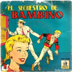 Discos de vinilo: SG EL SECUESTRO DE BAMBINO ( CUENTO INFANTIL ) VOCES, EFECTOS SONOROS Y ORQUESTA J. CASAS AUGE. Lote 108015487