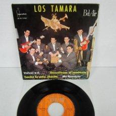 Discos de vinil: LOS TAMARA - VOLVER A TI + DEVUELVASE AL REMITENTE + 2 - EP - BEL AIR 1963 FIRMADO POR TODO EL GRUPO. Lote 108020215