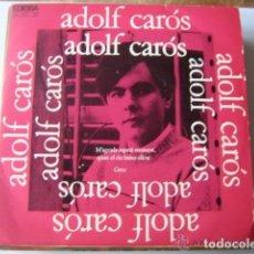 Discos de vinilo: ADOLF CAROS: GROC, M'AGRADA AQUEST MOMENT QUAN EL RIU BAIXA SILENT EDIGSA 1969 COLITA. Lote 108047387