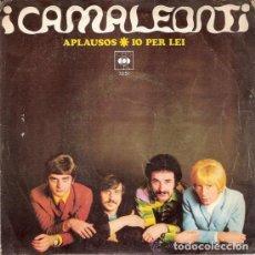 Discos de vinilo: I CAMALEONTI : APLAUSOS (EN ESPAÑOL) / IO PER LEI CBS 1968 . Lote 108047643