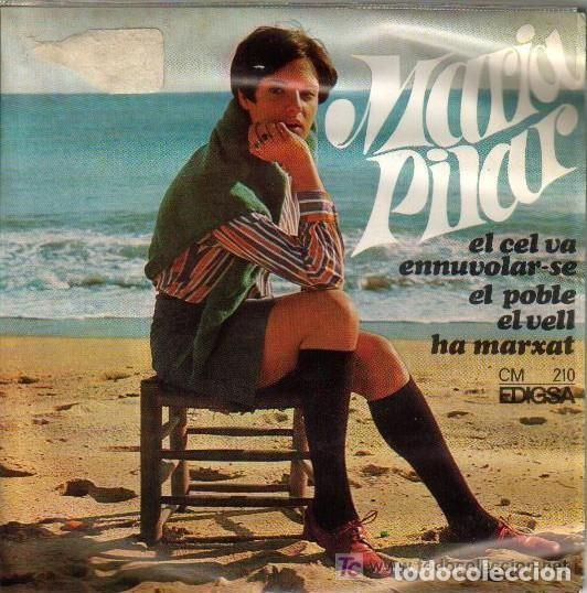 MARIA PILAR: EL CEL VA ENNUVOLAR-SE, EL POBLE, EL VELL, HA MARXAT EDIGSA 1968 LLEO BORRELL (Música - Discos de Vinilo - EPs - Solistas Españoles de los 50 y 60)