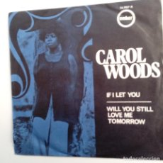 Discos de vinilo: CAROL WOODS- IF I LET YOU - SPAIN SINGLE 1970- VINILO EXC. ESTADO.. Lote 108214583