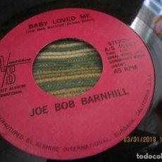 Discos de vinilo: JOE BOB BARNHILL - BABY LOVED ME / COUNTRY MUSIC MAN - SINGLE - ORIGINAL USA A/S 1972 STEREO. Lote 108245655