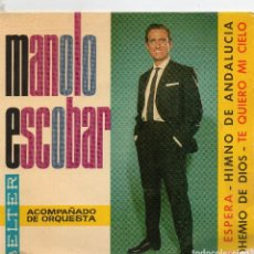 Discos de vinilo: MANOLO ESCOBAR - EP 1964 - HIMNO DE ANDALUCIA + BOHEMIO DE DIOS + 2 - . Lote 108250567