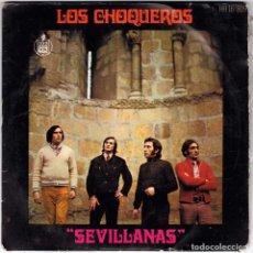 Discos de vinilo: LOS CHOQUEROS - SEVILLANAS. Lote 108258595