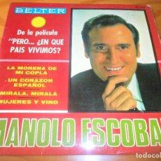 Discos de vinilo: MANOLO ESCOBAR EP 1967- UN CORAZON ESPAÑOL/ MIRALA MIRALA/ LA MORENA DE MI COPLA/ MUJERES Y VINO. Lote 108263667