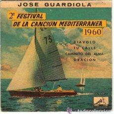 Discos de vinilo: JOSE GUARDIOLA 2ª FESTIVAL DE LA CANCION MEDITERRANEA 1960 - DISCO AZUL . Lote 108313471