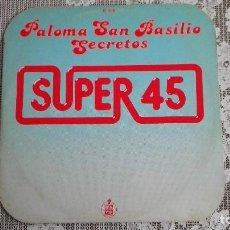 Discos de vinilo: PALOMA SAN BASILIO - SECRETOS, SUPER 45, HISPAVOX 1978. Lote 108329775