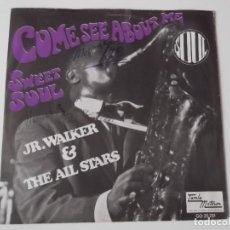 Discos de vinilo: JR. WALKER & THE ALL STARS - COME SEE ABOUT ME / SWEET SOUL. Lote 108330419